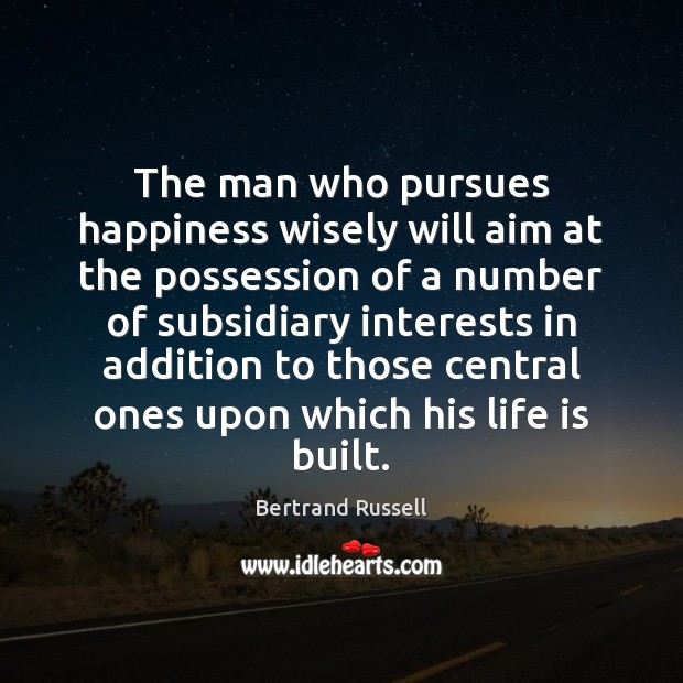 Image, The man who pursues happiness wisely will aim at the possession of