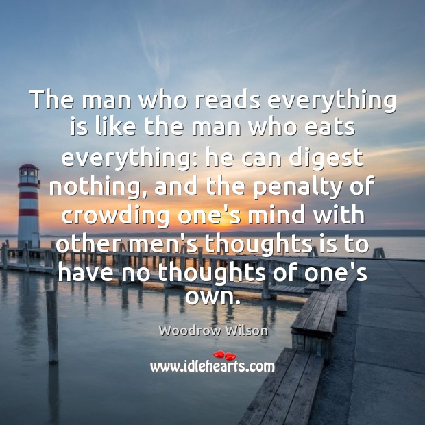 Image, The man who reads everything is like the man who eats everything: