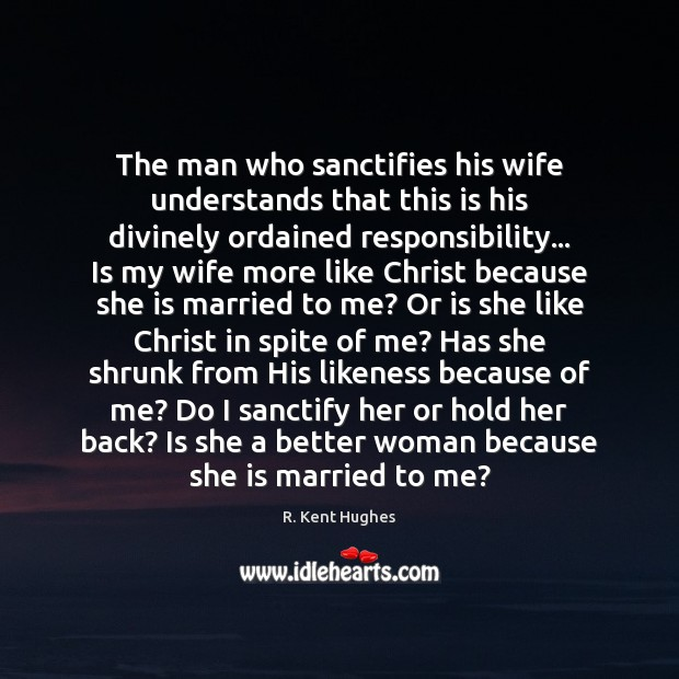 Image, The man who sanctifies his wife understands that this is his divinely