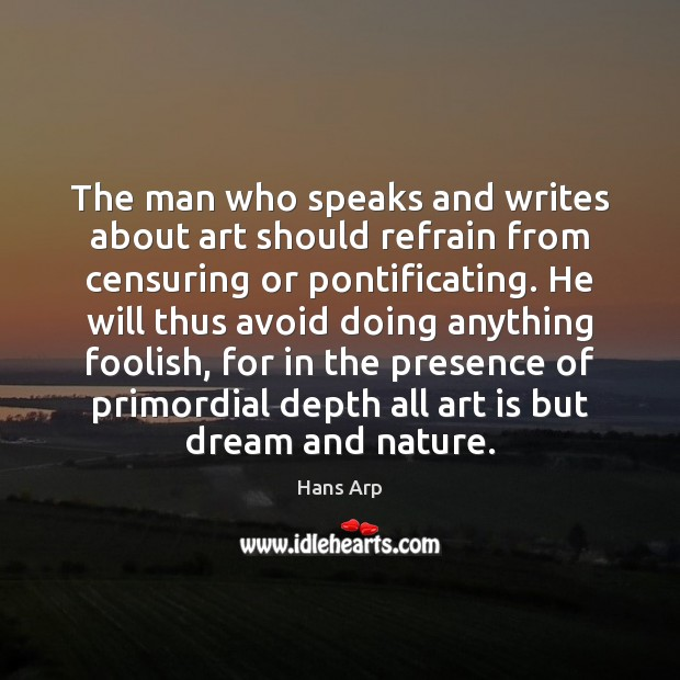 The man who speaks and writes about art should refrain from censuring Image
