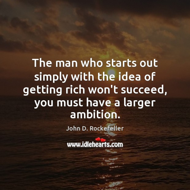 Image, The man who starts out simply with the idea of getting rich