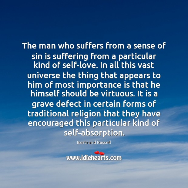 The man who suffers from a sense of sin is suffering from Bertrand Russell Picture Quote