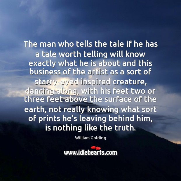 The man who tells the tale if he has a tale worth Image