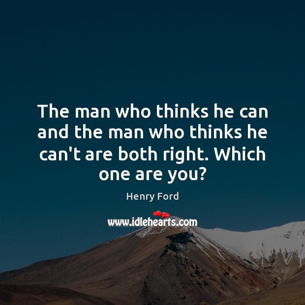 Image, The man who thinks he can and the man who thinks he