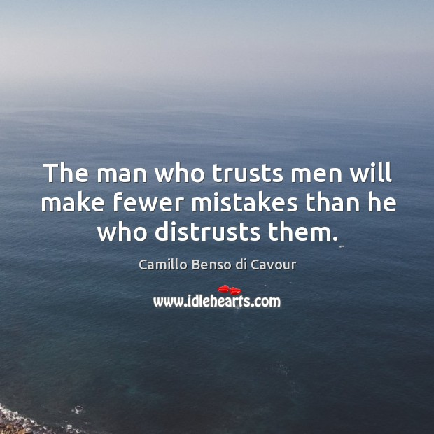 Image, The man who trusts men will make fewer mistakes than he who distrusts them.