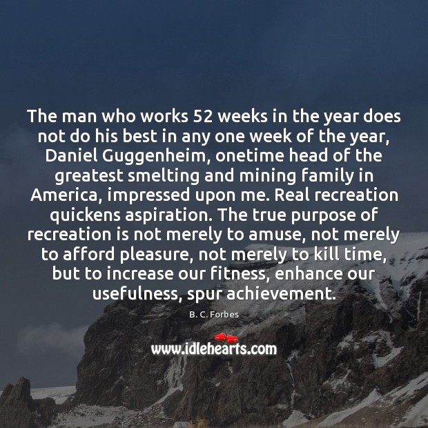 The man who works 52 weeks in the year does not do his Fitness Quotes Image