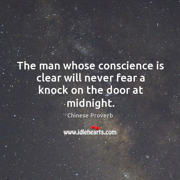 Image, The man whose conscience is clear will never fear a knock on the door at midnight.