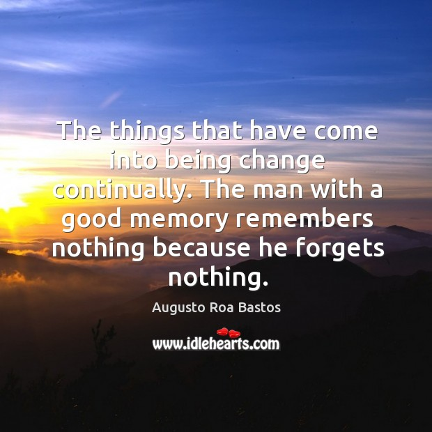 Image, The man with a good memory remembers nothing because he forgets nothing.