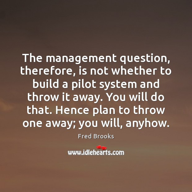 Image, The management question, therefore, is not whether to build a pilot system