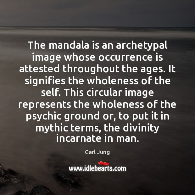 Image, The mandala is an archetypal image whose occurrence is attested throughout the