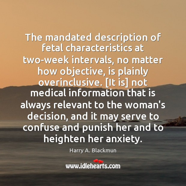 The mandated description of fetal characteristics at two-week intervals, no matter how Medical Quotes Image