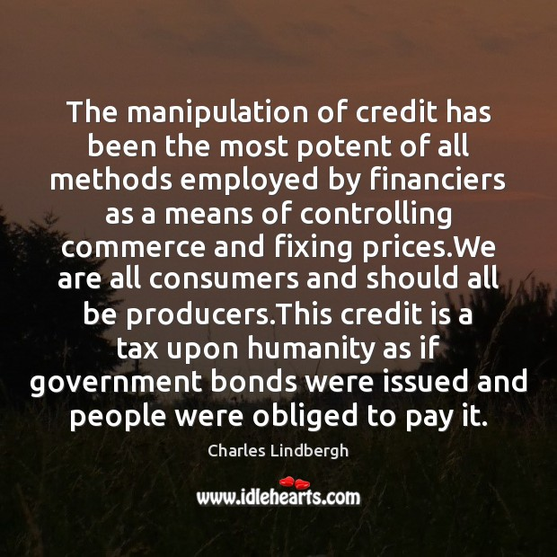 Image, The manipulation of credit has been the most potent of all methods