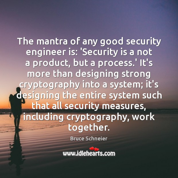 The mantra of any good security engineer is: 'Security is a not Image