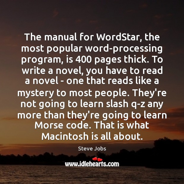 Image, The manual for WordStar, the most popular word-processing program, is 400 pages thick.