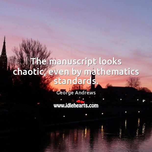 The manuscript looks chaotic, even by mathematics standards. Image