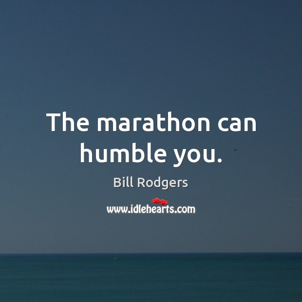 The marathon can humble you. Image
