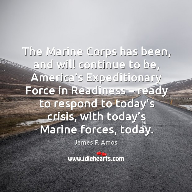 Image, The marine corps has been, and will continue to be, america's expeditionary force in readiness
