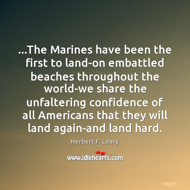 Image, …The Marines have been the first to land-on embattled beaches throughout the