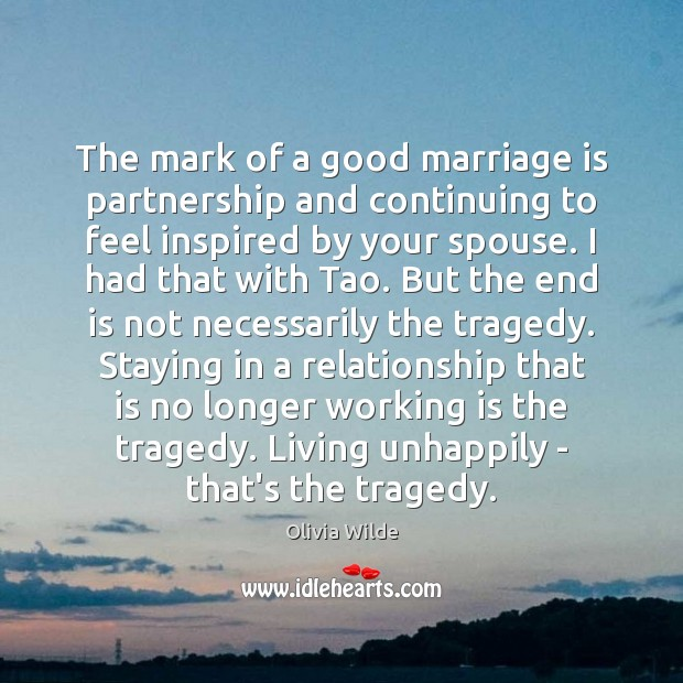 The mark of a good marriage is partnership and continuing to feel Olivia Wilde Picture Quote