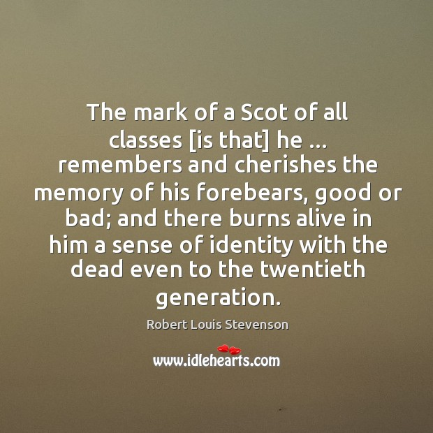 Image, The mark of a Scot of all classes [is that] he … remembers