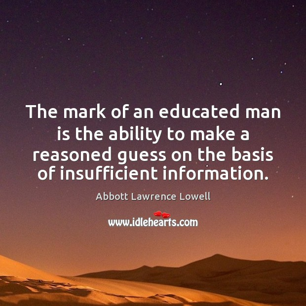 Image, The mark of an educated man is the ability to make a