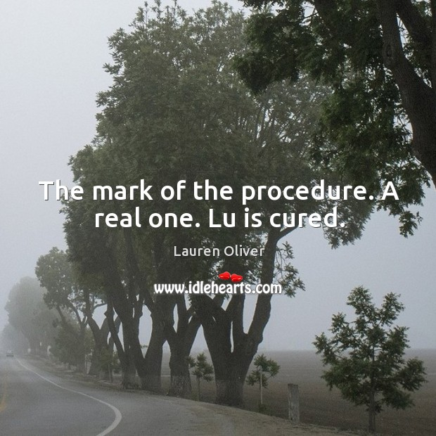 The mark of the procedure. A real one. Lu is cured. Image