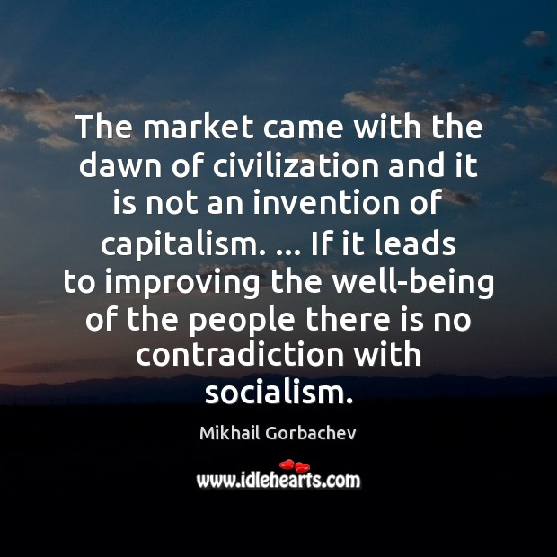 Image, The market came with the dawn of civilization and it is not
