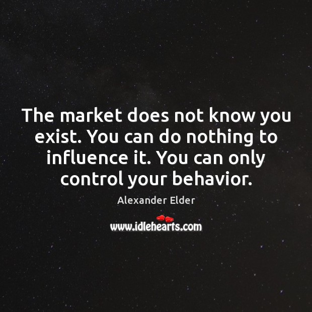 The market does not know you exist. You can do nothing to Image