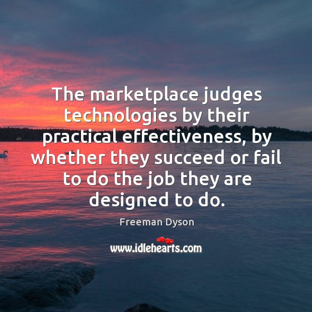 Image, The marketplace judges technologies by their practical effectiveness, by whether they succeed