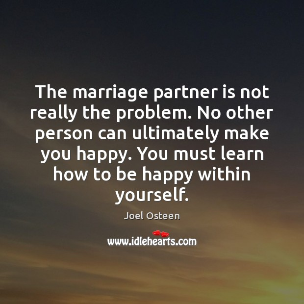 The marriage partner is not really the problem. No other person can Image