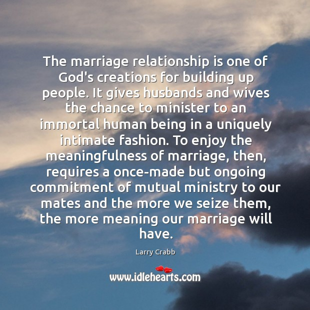 The marriage relationship is one of God's creations for building up people. Image