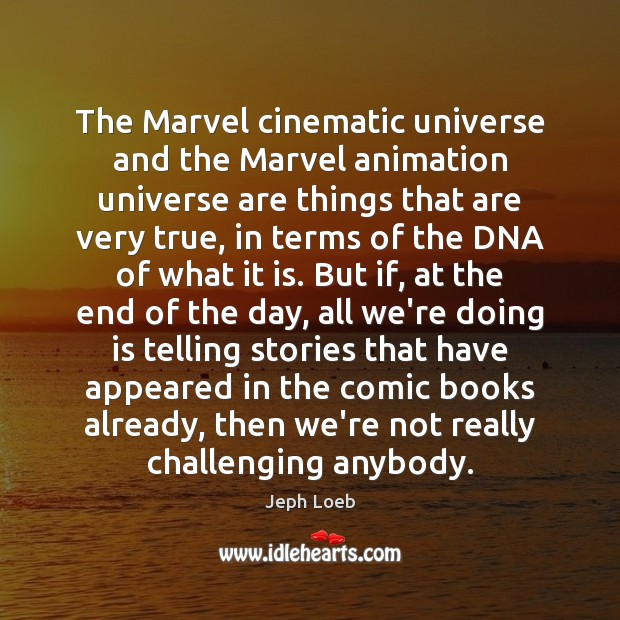 The Marvel cinematic universe and the Marvel animation universe are things that Image