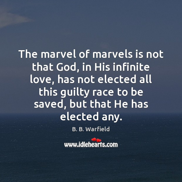 Image, The marvel of marvels is not that God, in His infinite love,