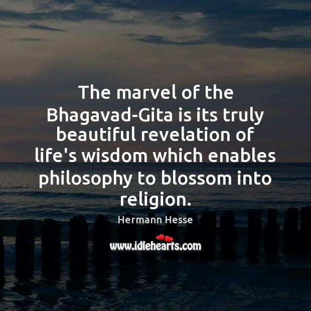 The marvel of the Bhagavad-Gita is its truly beautiful revelation of life's Image