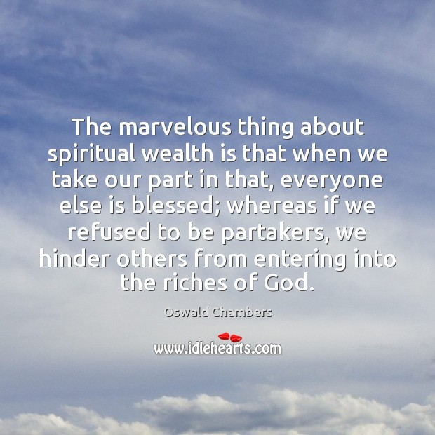 Image, The marvelous thing about spiritual wealth is that when we take our