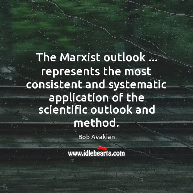 Image, The Marxist outlook … represents the most consistent and systematic application of the