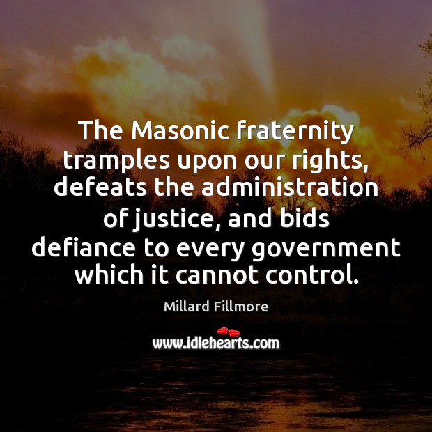 Image, The Masonic fraternity tramples upon our rights, defeats the administration of justice,