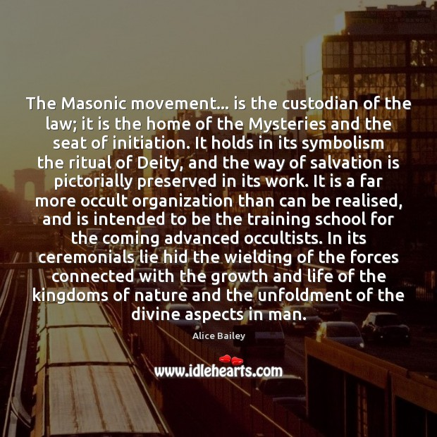 The Masonic movement… is the custodian of the law; it is the Image