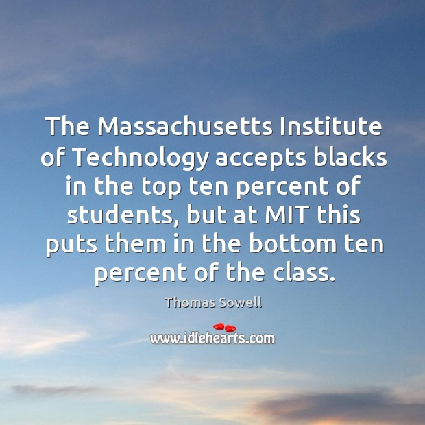 The massachusetts institute of technology accepts blacks in the top ten percent of students Image