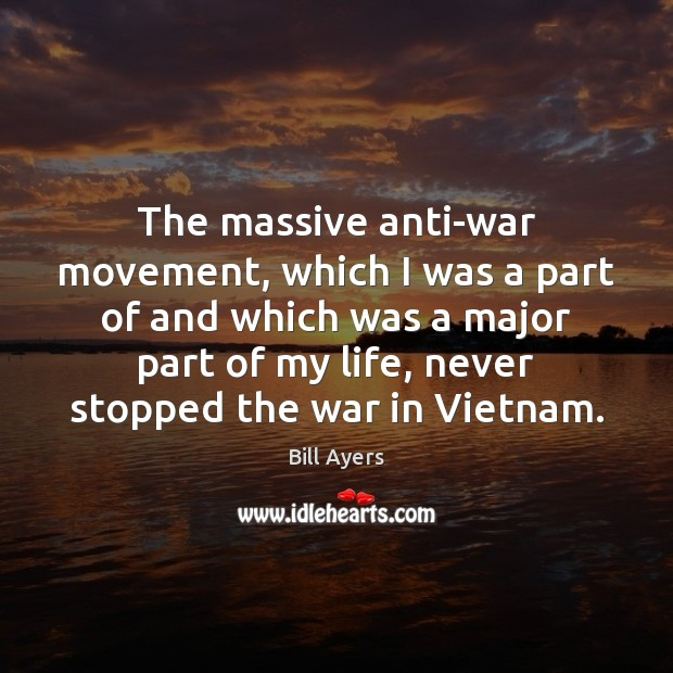 Image, The massive anti-war movement, which I was a part of and which