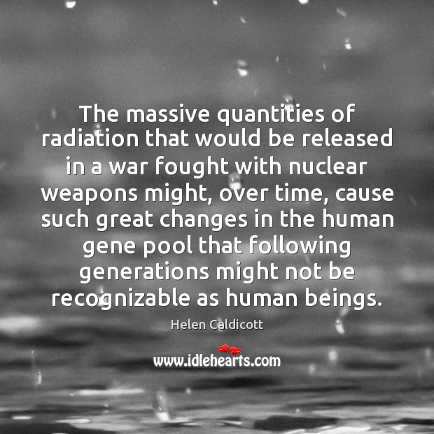 Image, The massive quantities of radiation that would be released in a war