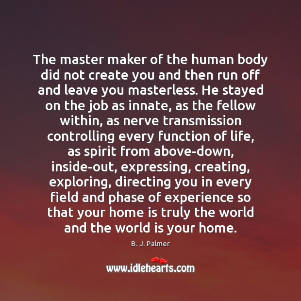 The master maker of the human body did not create you and Image