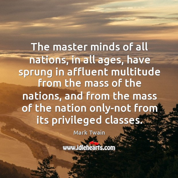The master minds of all nations, in all ages, have sprung in Image