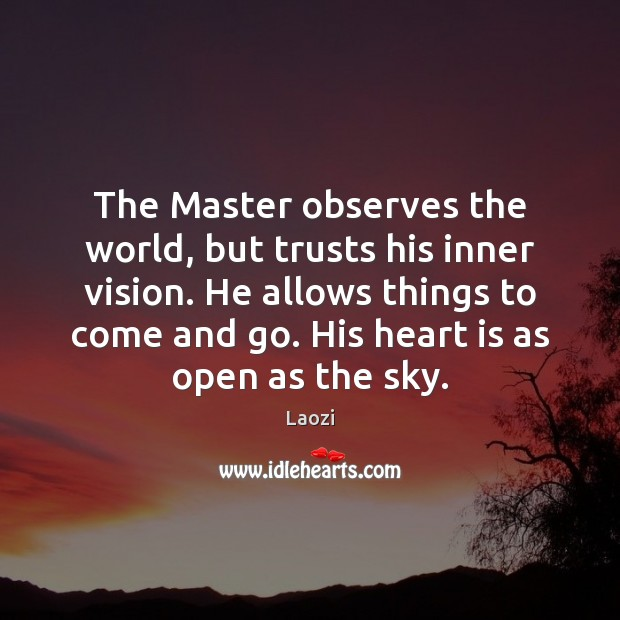 Image, The Master observes the world, but trusts his inner vision. He allows