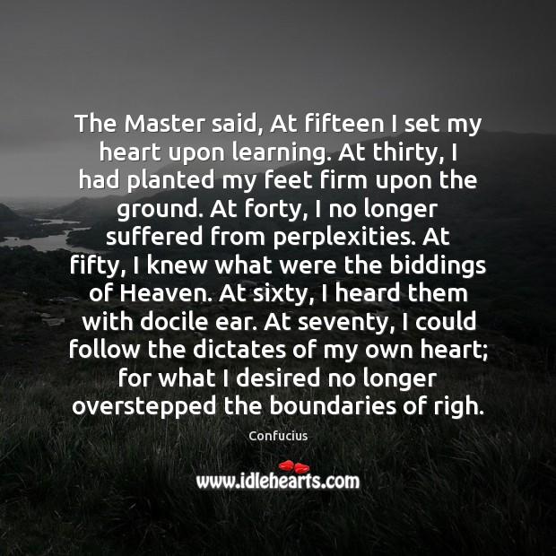 Image, The Master said, At fifteen I set my heart upon learning. At