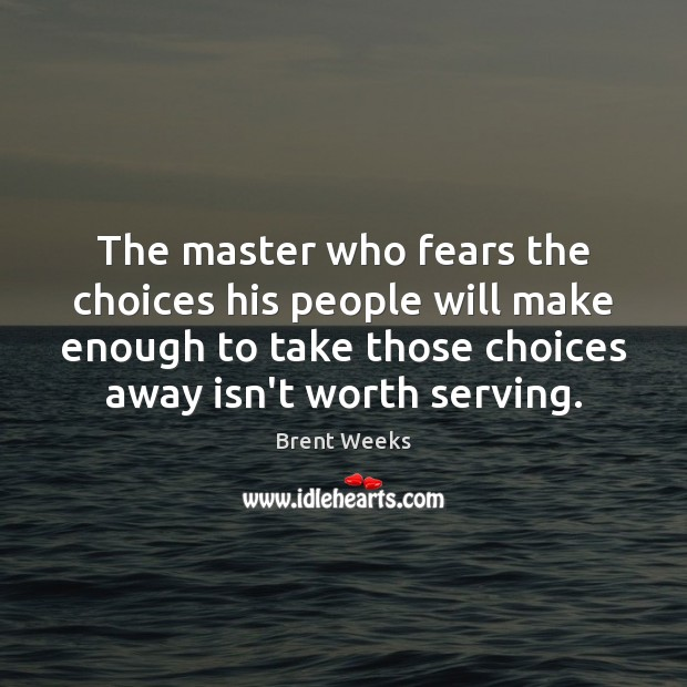 The master who fears the choices his people will make enough to Image