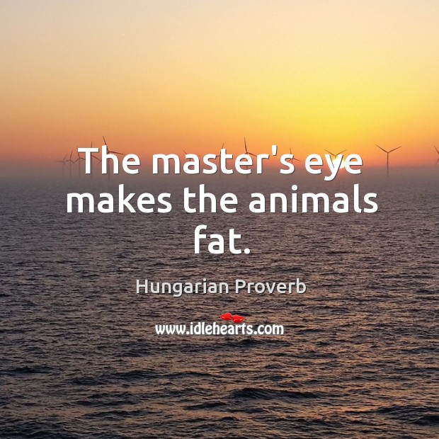 Image, The master's eye makes the animals fat.