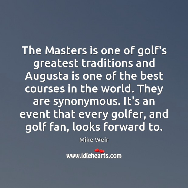 Image, The Masters is one of golf's greatest traditions and Augusta is one