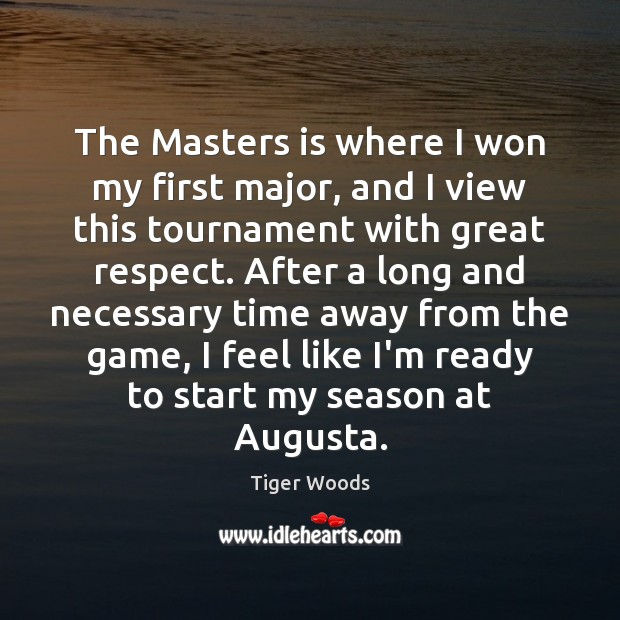 Image, The Masters is where I won my first major, and I view