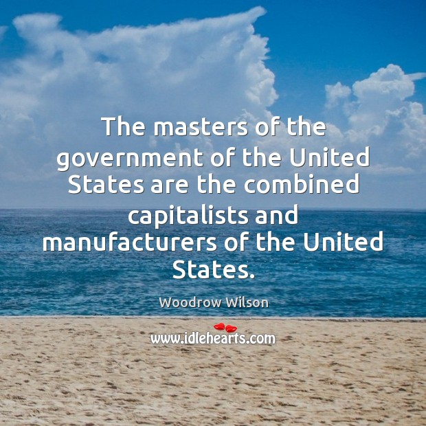Image, The masters of the government of the United States are the combined